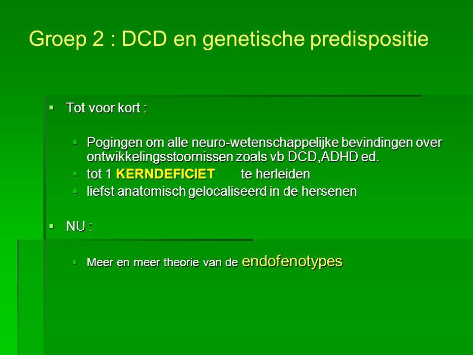  Tot voor kort :  Pogingen om alle neuro-wetenschappelijke bevindingen over ontwikkelingsstoornissen zoals vb DCD,ADHD ed.  tot 1 KERNDEFICIET te h