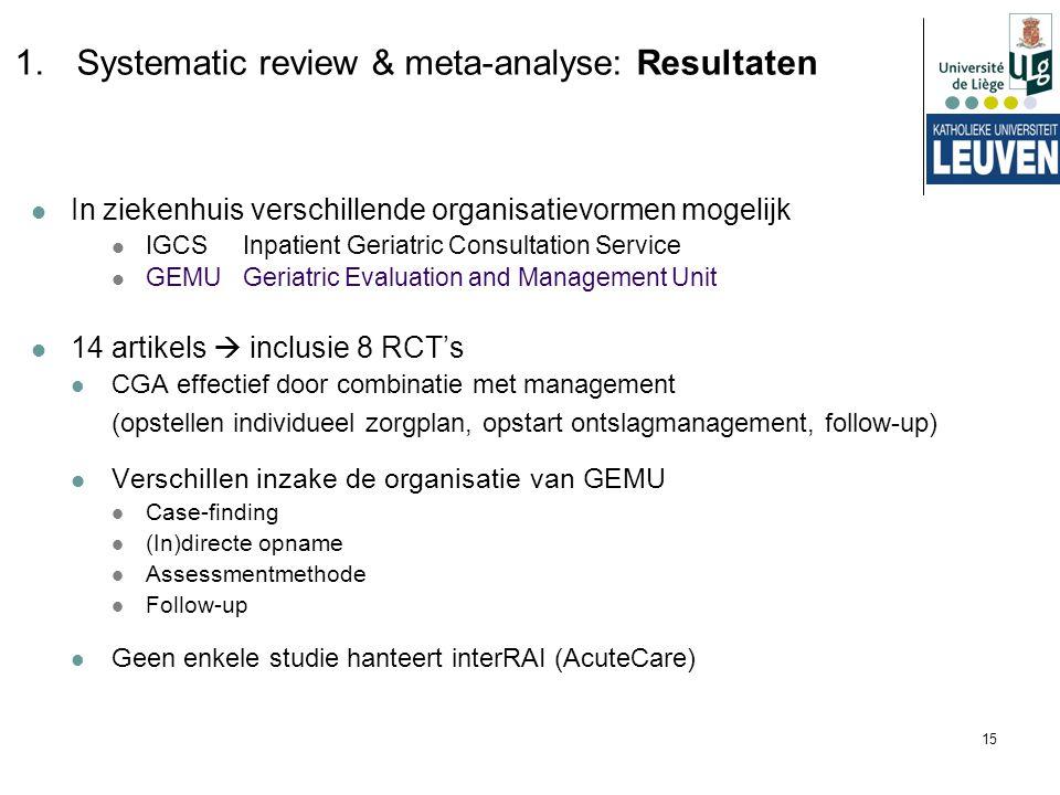 15 In ziekenhuis verschillende organisatievormen mogelijk IGCSInpatient Geriatric Consultation Service GEMUGeriatric Evaluation and Management Unit 14