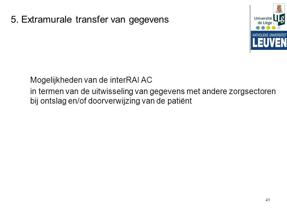 41 5. Extramurale transfer van gegevens Mogelijkheden van de interRAI AC in termen van de uitwisseling van gegevens met andere zorgsectoren bij ontsla