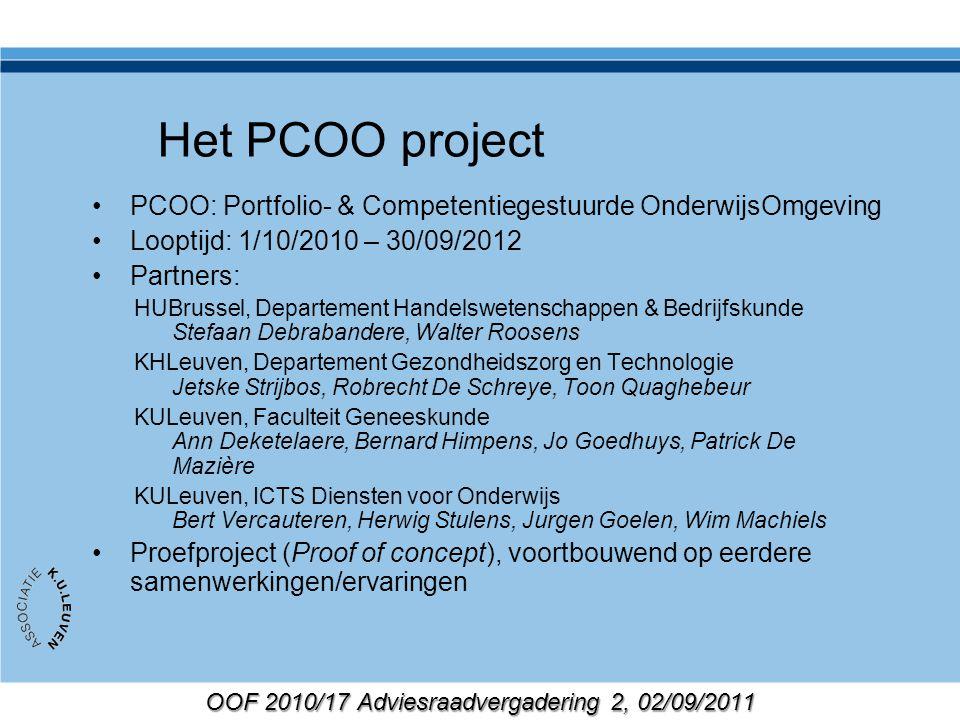 OOF 2010/17 Adviesraadvergadering 2, 02/09/2011 Status PCOO project na 1 jaar Krijtlijnen duidelijk Veel ideeën overdacht /conceptueel uitgewerkt mbt.