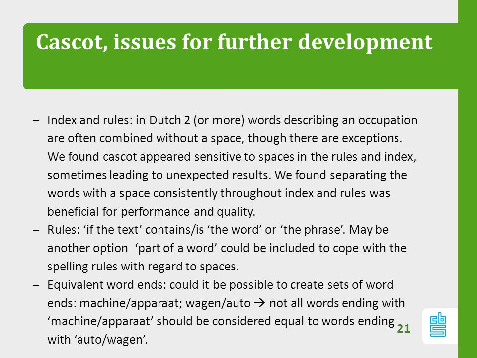 Cascot, issues for further development 21 – Index and rules: in Dutch 2 (or more) words describing an occupation are often combined without a space, t