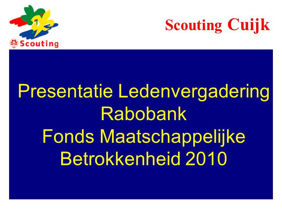 Presentatie Ledenvergadering Rabobank Fonds Maatschappelijke Betrokkenheid 2010 Scouting Cuijk