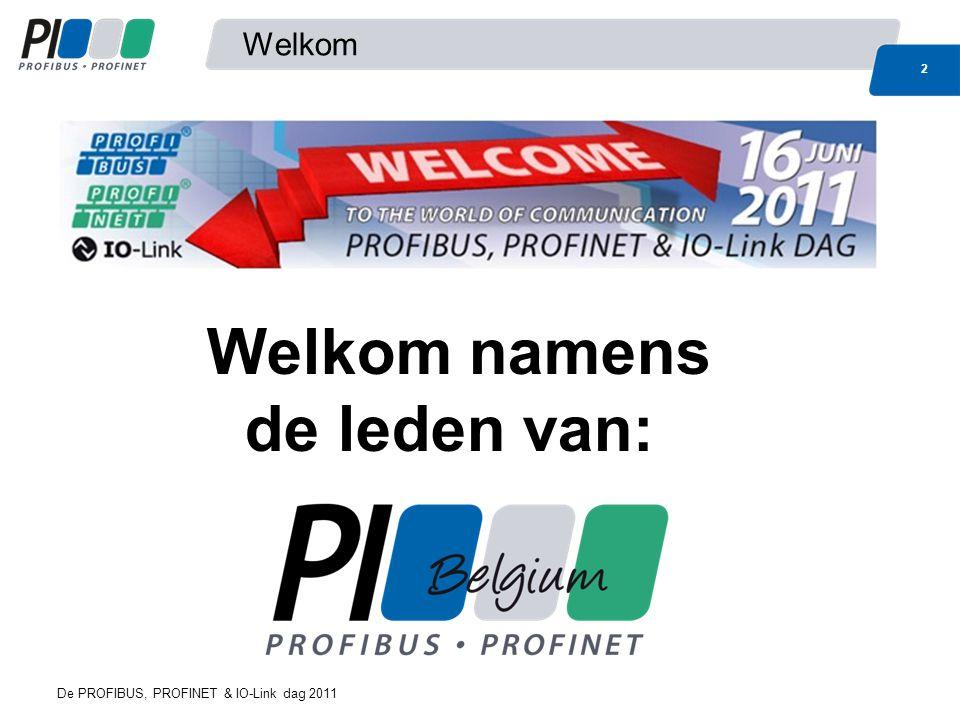 Middagprogramma 23 De PROFIBUS, PROFINET & IO-Link dag 2011