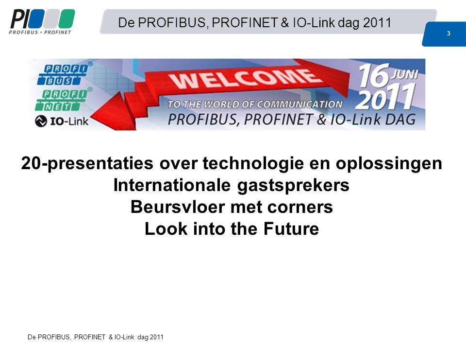 Middagprogramma 24 De PROFIBUS, PROFINET & IO-Link dag 2011