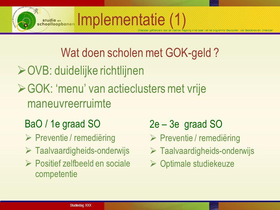 Onderzoek gefinancierd door de Vlaamse Regering in het kader van het programma 'Steunpunten voor Beleidsrelevant Onderzoek' Implementatie (1) Wat doen