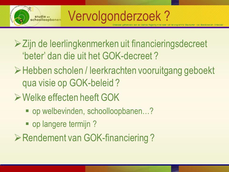 Onderzoek gefinancierd door de Vlaamse Regering in het kader van het programma 'Steunpunten voor Beleidsrelevant Onderzoek' Vervolgonderzoek .
