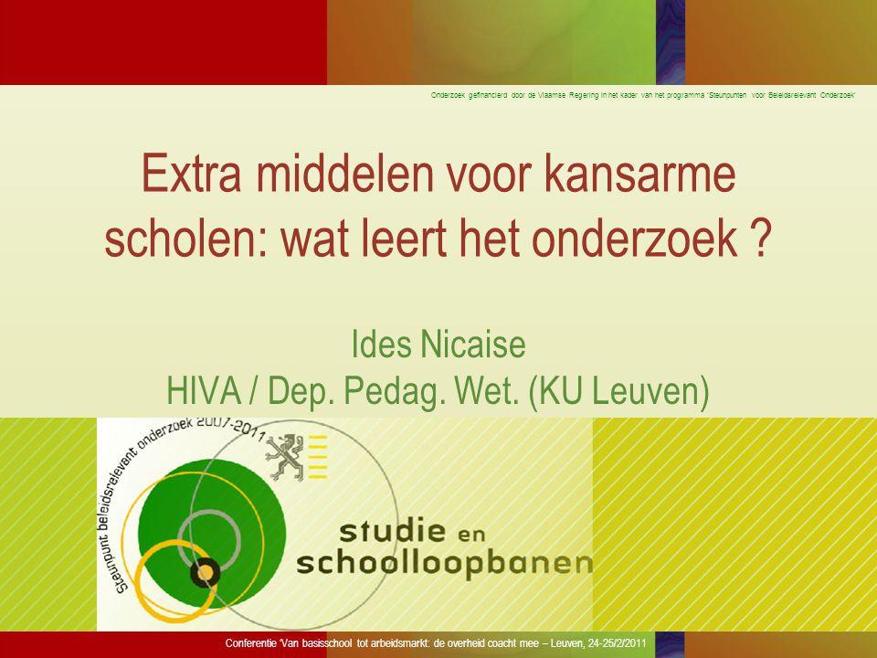 Onderzoek gefinancierd door de Vlaamse Regering in het kader van het programma 'Steunpunten voor Beleidsrelevant Onderzoek' Extra middelen voor kansarme scholen: wat leert het onderzoek .