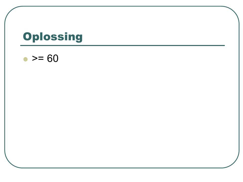 Oplossing >= 60