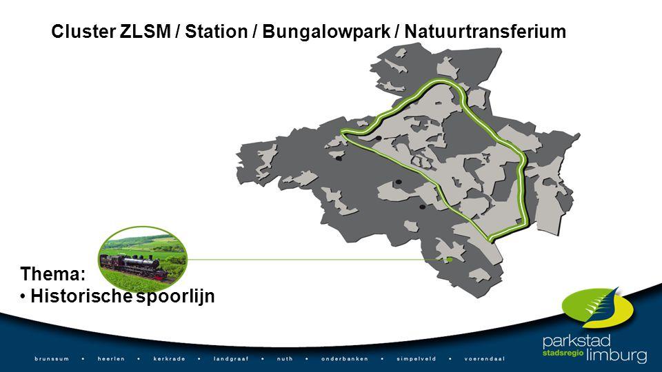 Cluster ZLSM / Station / Bungalowpark / Natuurtransferium Thema: Historische spoorlijn