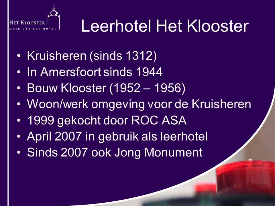 Leerhotel Het Klooster Kruisheren (sinds 1312) In Amersfoort sinds 1944 Bouw Klooster (1952 – 1956) Woon/werk omgeving voor de Kruisheren 1999 gekocht door ROC ASA April 2007 in gebruik als leerhotel Sinds 2007 ook Jong Monument
