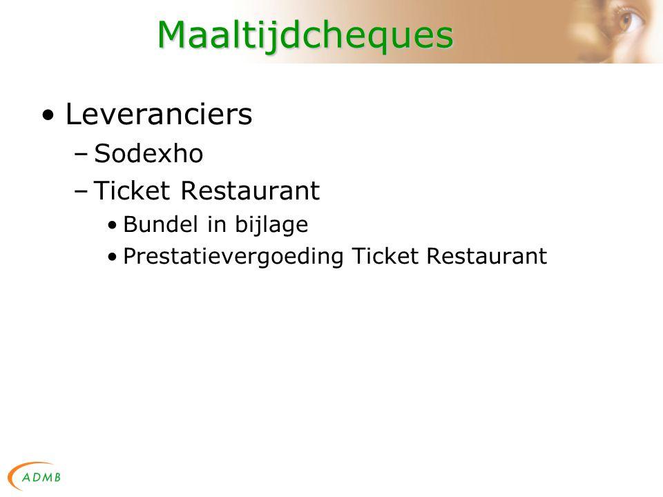 Maaltijdcheques Leveranciers –Sodexho –Ticket Restaurant Bundel in bijlage Prestatievergoeding Ticket Restaurant