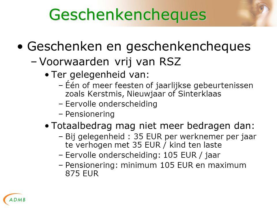 Geschenkencheques Geschenken en geschenkencheques –Voorwaarden vrij van RSZ Ter gelegenheid van: –Één of meer feesten of jaarlijkse gebeurtenissen zoals Kerstmis, Nieuwjaar of Sinterklaas –Eervolle onderscheiding –Pensionering Totaalbedrag mag niet meer bedragen dan: –Bij gelegenheid : 35 EUR per werknemer per jaar te verhogen met 35 EUR / kind ten laste –Eervolle onderscheiding: 105 EUR / jaar –Pensionering: minimum 105 EUR en maximum 875 EUR