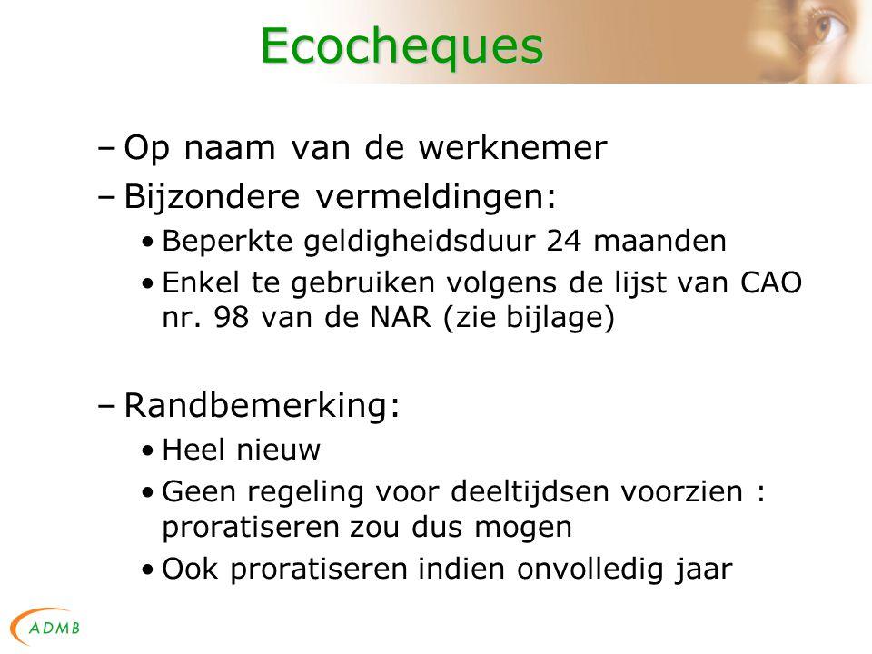 Ecocheques –Op naam van de werknemer –Bijzondere vermeldingen: Beperkte geldigheidsduur 24 maanden Enkel te gebruiken volgens de lijst van CAO nr.