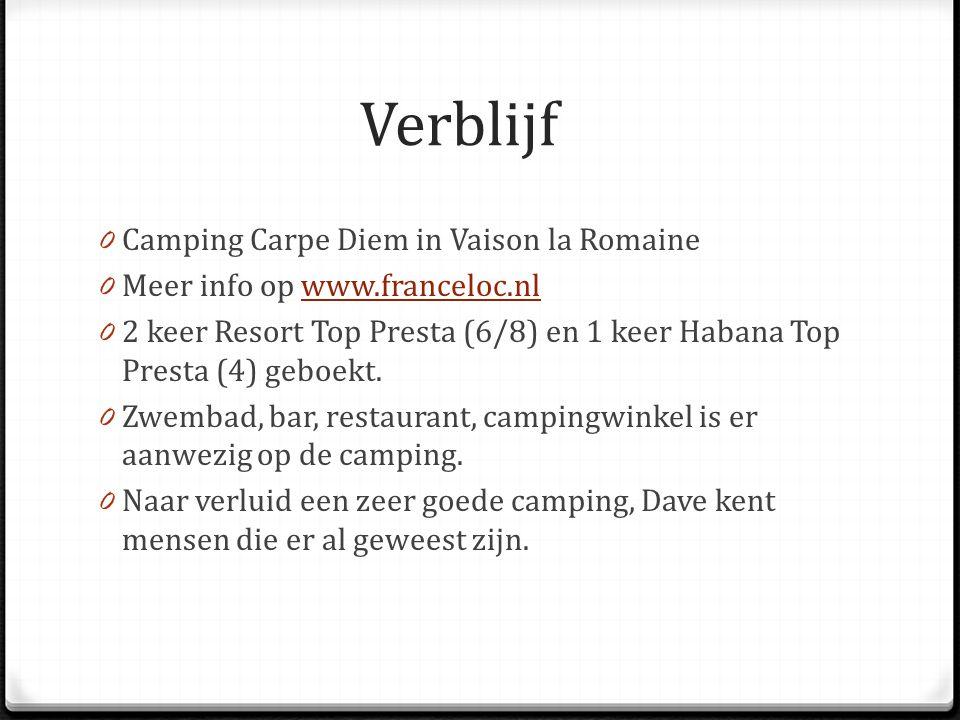 Verblijf 0 Camping Carpe Diem in Vaison la Romaine 0 Meer info op www.franceloc.nlwww.franceloc.nl 0 2 keer Resort Top Presta (6/8) en 1 keer Habana T