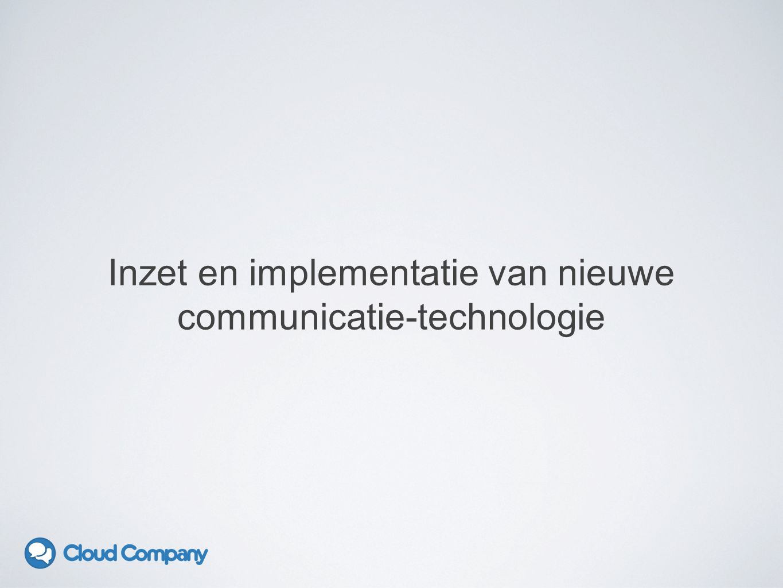 Inzet en implementatie van nieuwe communicatie-technologie