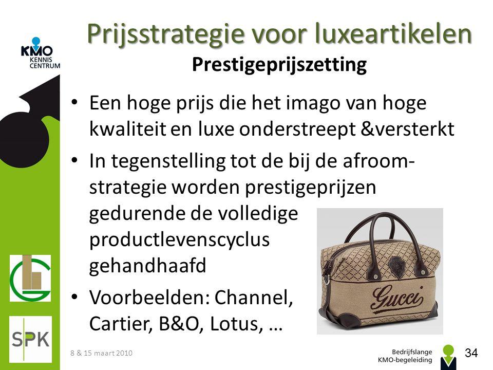 Prijsstrategie voor luxeartikelen Prijsstrategie voor luxeartikelen Prestigeprijszetting Een hoge prijs die het imago van hoge kwaliteit en luxe onder