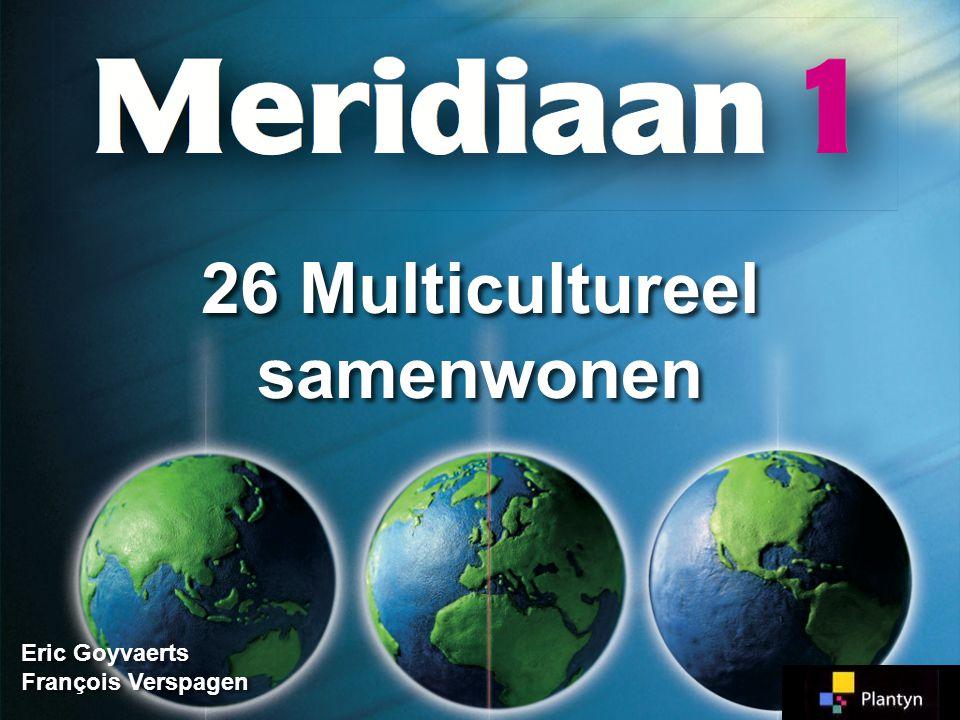 Vreemde nationaliteiten zoeken elkaar op  stadswijken 26.15 Centraal station Antwerpen 26.17 Brasschaat 26.16 Borgerhout Multiculturele samenleving Joden MarokkanenNederlanders Meridiaan 1 Meridiaan 1 Blz.