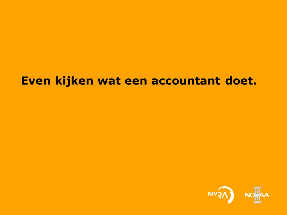 Inhoudsopgave Wat doet een accountant.Is accountancy iets voor mij.