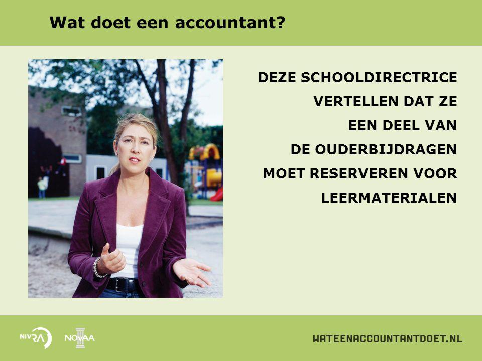 Wat doet een accountant? DEZE SCHOOLDIRECTRICE VERTELLEN DAT ZE EEN DEEL VAN DE OUDERBIJDRAGEN MOET RESERVEREN VOOR LEERMATERIALEN