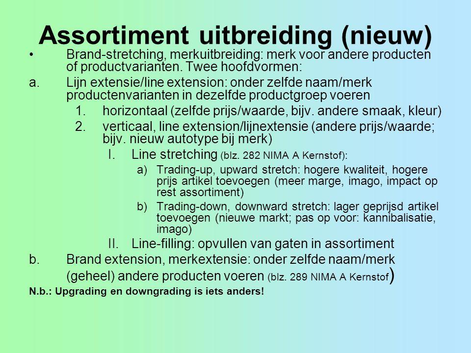 Assortiment uitbreiding (nieuw) Brand-stretching, merkuitbreiding: merk voor andere producten of productvarianten. Twee hoofdvormen: a.Lijn extensie/l