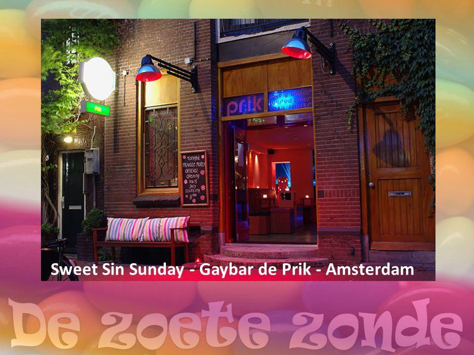 Sweet Sin Sunday - Gaybar de Prik - Amsterdam