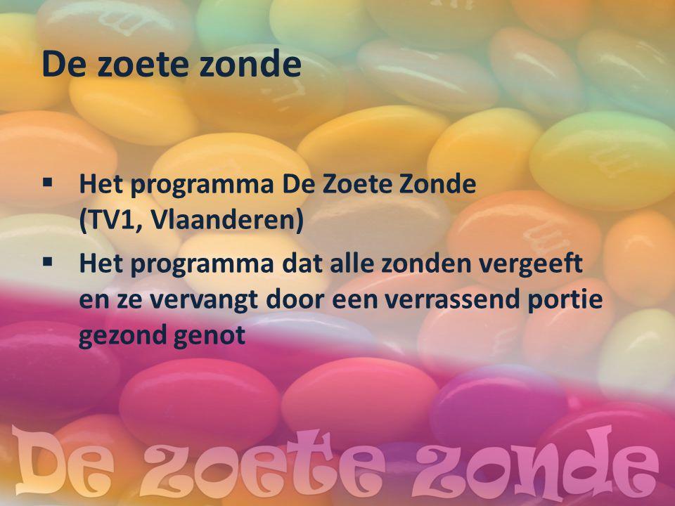 De zoete zonde  Het programma De Zoete Zonde (TV1, Vlaanderen)  Het programma dat alle zonden vergeeft en ze vervangt door een verrassend portie gezond genot