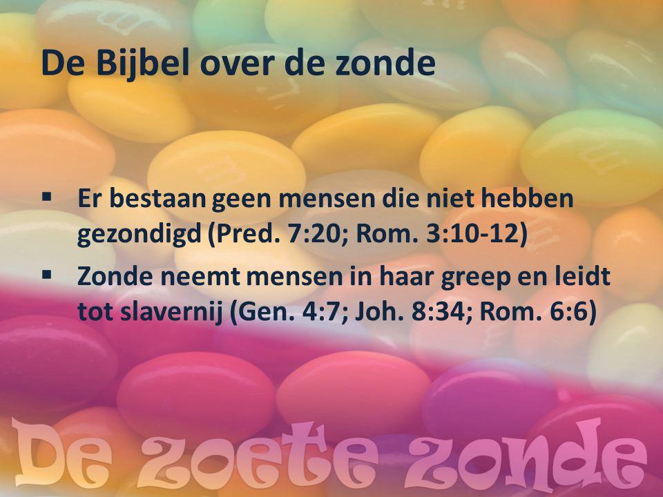 De Bijbel over de zonde  Er bestaan geen mensen die niet hebben gezondigd (Pred.