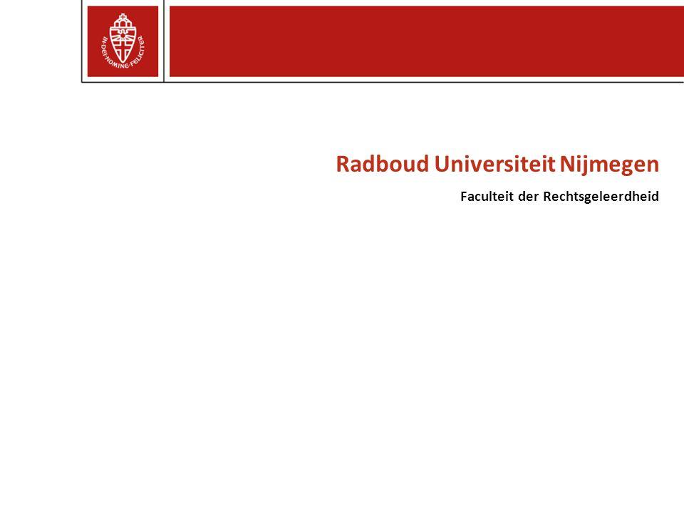 Radboud Universiteit Nijmegen Faculteit der Rechtsgeleerdheid