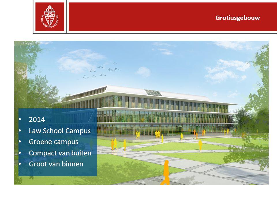 2014 Law School Campus Groene campus Compact van buiten Groot van binnen Grotiusgebouw