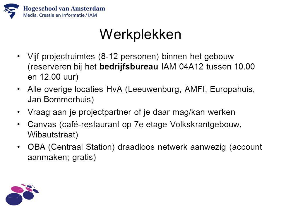Werkplekken Vijf projectruimtes (8-12 personen) binnen het gebouw (reserveren bij het bedrijfsbureau IAM 04A12 tussen 10.00 en 12.00 uur) Alle overige locaties HvA (Leeuwenburg, AMFI, Europahuis, Jan Bommerhuis) Vraag aan je projectpartner of je daar mag/kan werken Canvas (café-restaurant op 7e etage Volkskrantgebouw, Wibautstraat) OBA (Centraal Station) draadloos netwerk aanwezig (account aanmaken; gratis)