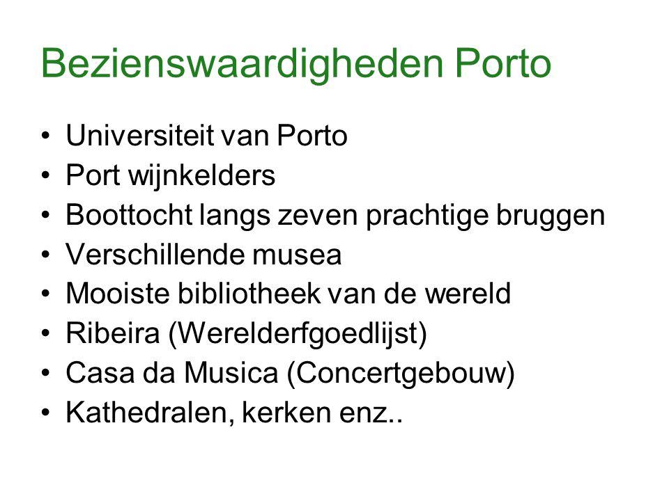 Bezienswaardigheden Porto Universiteit van Porto Port wijnkelders Boottocht langs zeven prachtige bruggen Verschillende musea Mooiste bibliotheek van de wereld Ribeira (Werelderfgoedlijst) Casa da Musica (Concertgebouw) Kathedralen, kerken enz..
