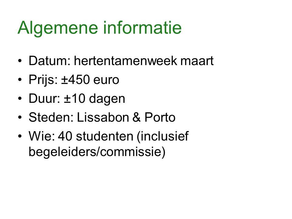 Algemene informatie Datum: hertentamenweek maart Prijs: ±450 euro Duur: ±10 dagen Steden: Lissabon & Porto Wie: 40 studenten (inclusief begeleiders/commissie)