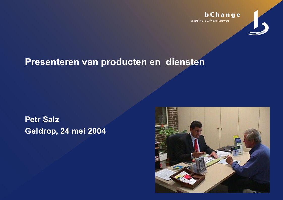 Presenteren van producten en diensten Petr Salz Geldrop, 24 mei 2004