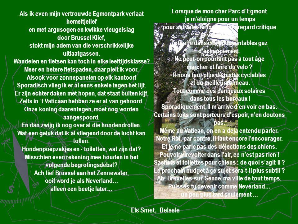 Als ik even mijn vertrouwde Egmontpark verlaat hemeltjelief en met argusogen en kwikke vleugelslag door Brussel Klief, stokt mijn adem van die verschr