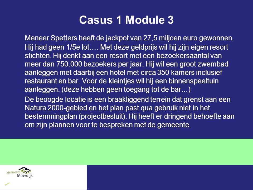 Casus 1 Module 3 Meneer Spetters heeft de jackpot van 27,5 miljoen euro gewonnen.