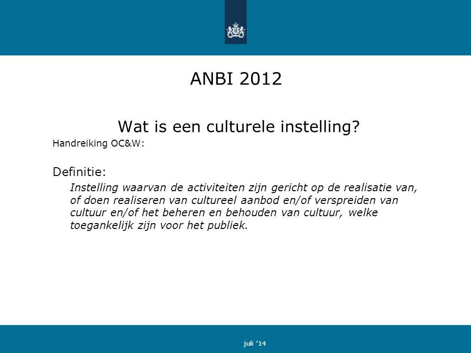 ANBI 2012 Wat is een culturele instelling.