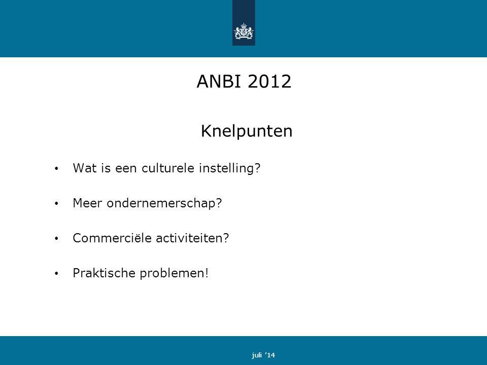 ANBI 2012 Knelpunten Wat is een culturele instelling.