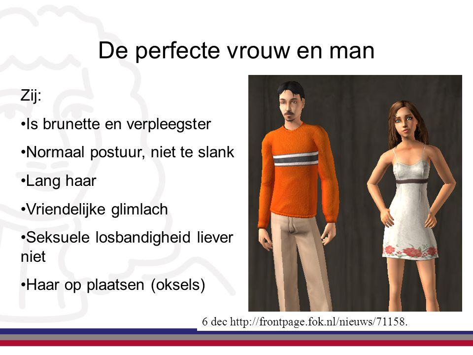 De perfecte vrouw en man 6 dec http://frontpage.fok.nl/nieuws/71158. Zij: Is brunette en verpleegster Normaal postuur, niet te slank Lang haar Vriende