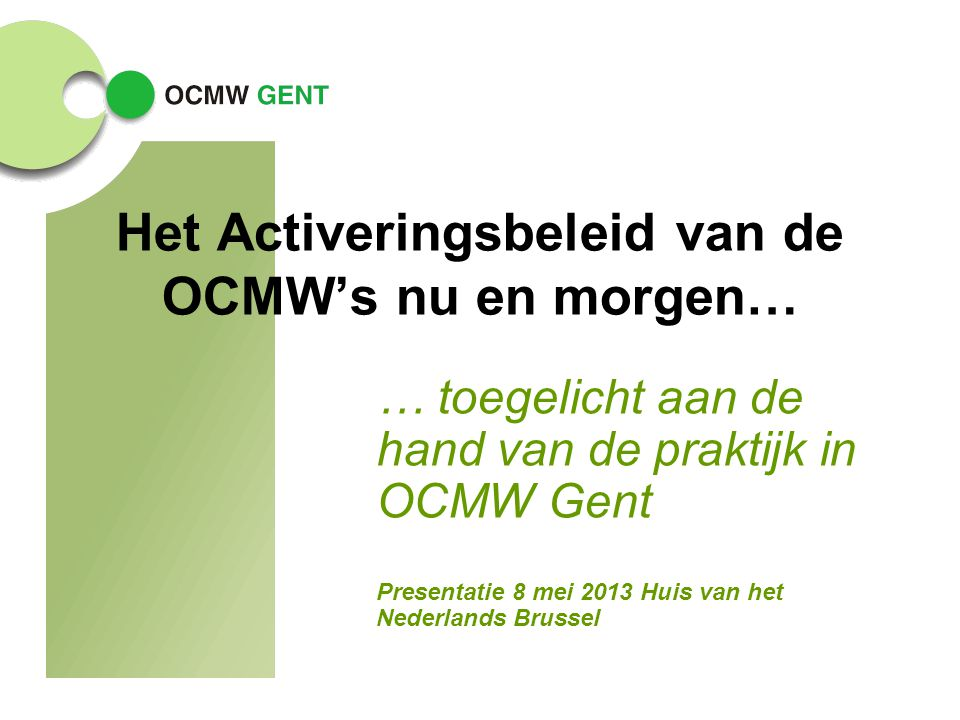 12 Activering morgen.Toekomst nog nooit zo onzeker als nu: ◦Besparingen ook in Gent.