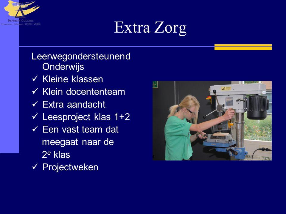 Extra Zorg Leerwegondersteunend Onderwijs Kleine klassen Klein docententeam Extra aandacht Leesproject klas 1+2 Een vast team dat meegaat naar de 2 e