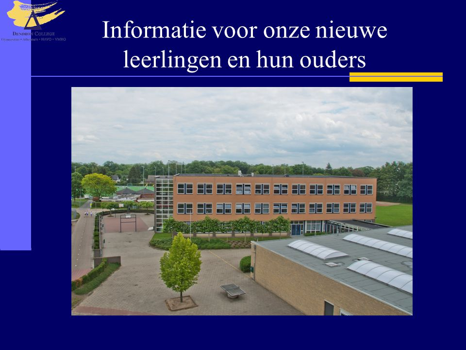 Informatie voor onze nieuwe leerlingen en hun ouders