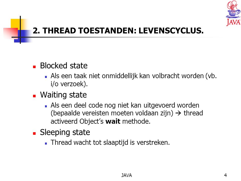 JAVA4 2. THREAD TOESTANDEN: LEVENSCYCLUS.