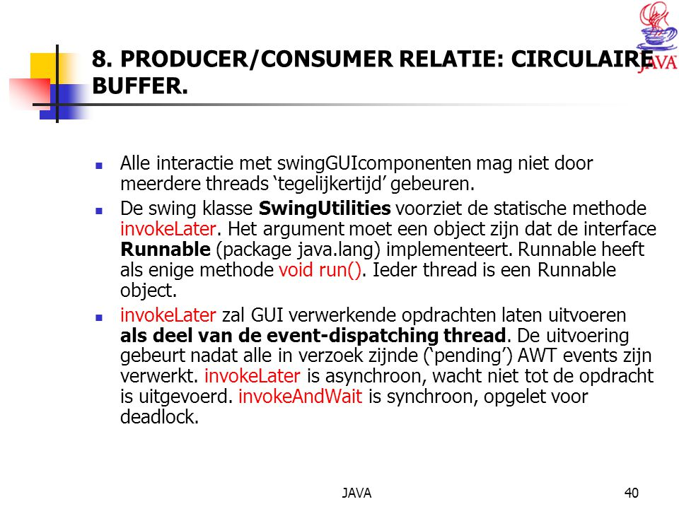 JAVA40 8. PRODUCER/CONSUMER RELATIE: CIRCULAIRE BUFFER.