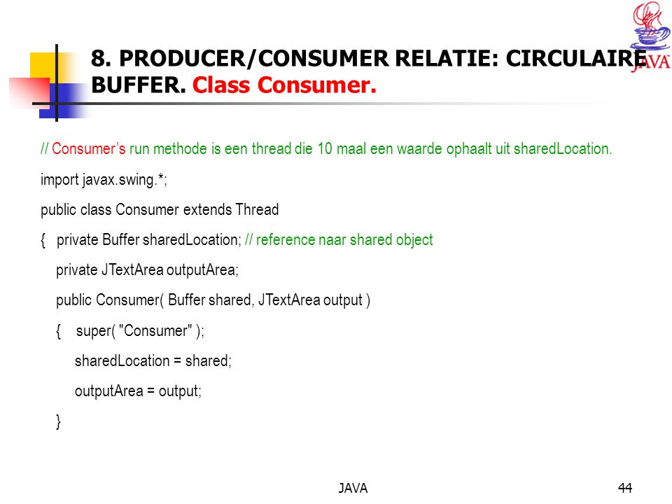 JAVA44 8. PRODUCER/CONSUMER RELATIE: CIRCULAIRE BUFFER.
