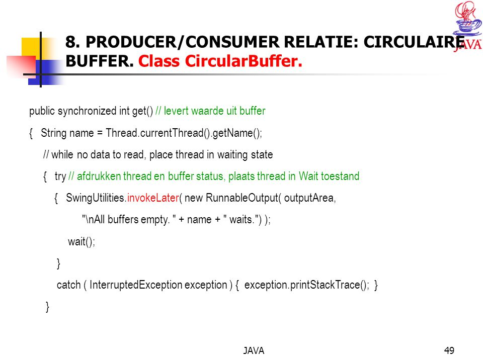 JAVA49 8. PRODUCER/CONSUMER RELATIE: CIRCULAIRE BUFFER.
