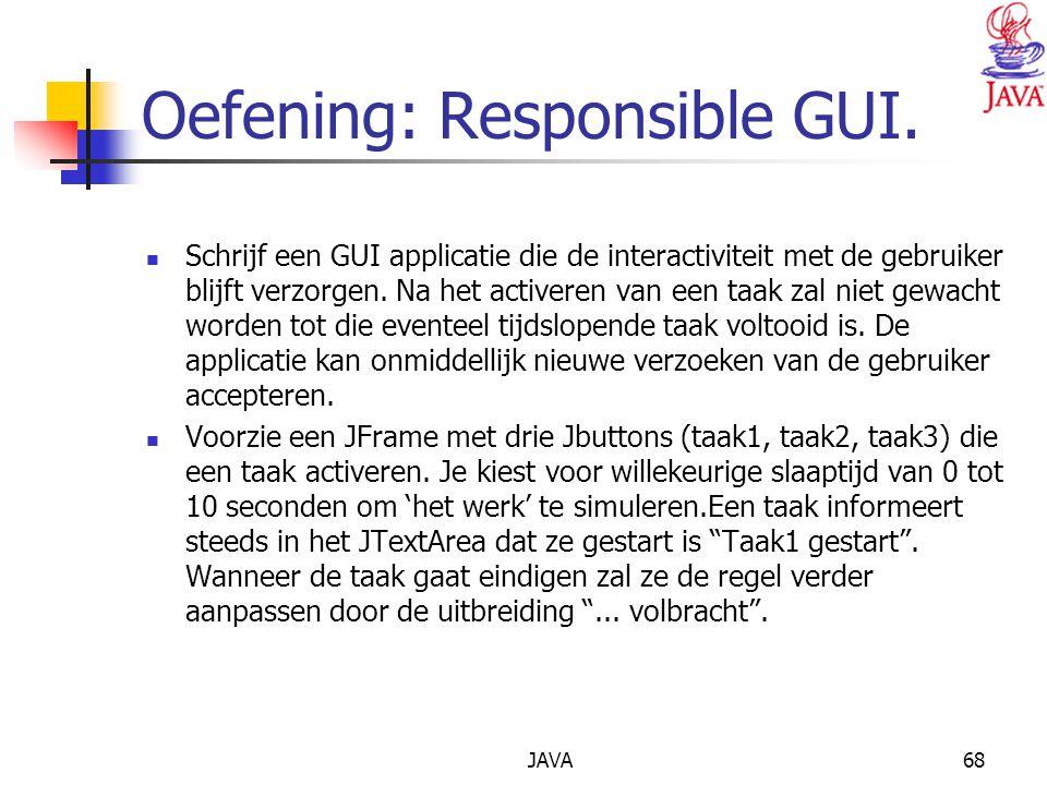 JAVA68 Oefening: Responsible GUI.