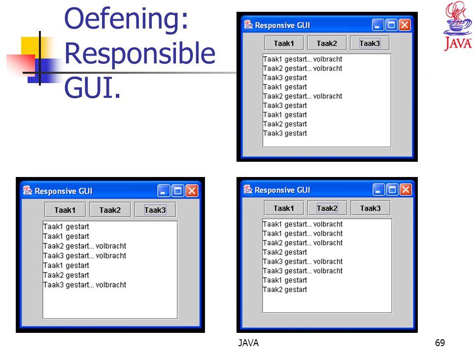 JAVA69 Oefening: Responsible GUI.