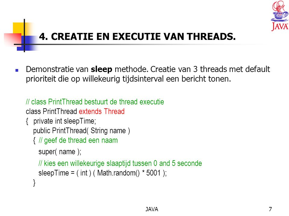 JAVA7 4. CREATIE EN EXECUTIE VAN THREADS. Demonstratie van sleep methode.