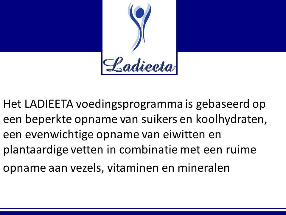 Het LADIEETA voedingsprogramma is gebaseerd op een beperkte opname van suikers en koolhydraten, een evenwichtige opname van eiwitten en plantaardige v