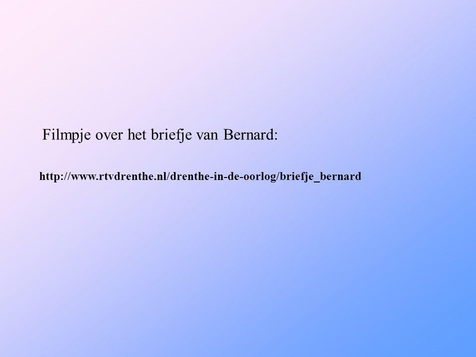 Filmpje over het briefje van Bernard: http://www.rtvdrenthe.nl/drenthe-in-de-oorlog/briefje_bernard